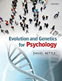 Daniel Nettle Evolution and Genetics for Psychology