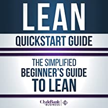 Lean QuickStart Guide: The Simplified Beginner's Guide to Lean (       UNABRIDGED) by ClydeBank Business, Benjamin Sweeney Narrated by Lucy Vest