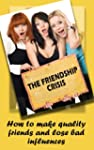 The Friendship Crisis: How to make qu...