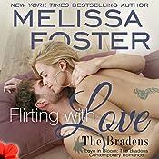 Flirting with Love: Love in Bloom: The Bradens, Book Ten | Melissa Foster