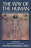img - for The Way of the Human: Volume III The Quantum Psychology Notebooks : Beyond Quantum Psychology (Way of the Human; The Quantum Psychology Notebooks) book / textbook / text book