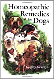 Homeopathic Remedies for Dogs (1852790865) by Llewellyn, Geoffrey