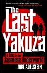 The Last Yakuza: A Life in the Japane...
