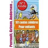 101 contes célèbres pour enfants (Charles Perrault, Contes de Grimm, Contes d'Andersen ...)