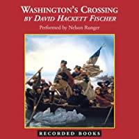 Washington's Crossing (       UNABRIDGED) by David Hackett Fischer Narrated by Nelson Runger