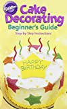 Cake Decorating: A Beginners Guide