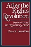 After the Rights Revolution: Reconceiving the Regulatory State (0674009096) by Sunstein, Cass R.