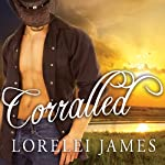 Corralled: Blacktop Cowboys, Book 1 (       UNABRIDGED) by Lorelei James Narrated by Scarlet Chase