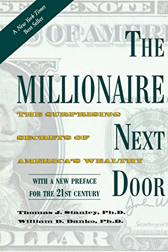 The Millionaire Next Door by Thomas J. Stanley and William D. Danko