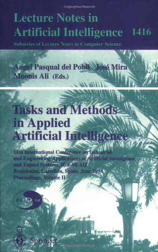 Tasks and Methods in Applied Artificial Intelligence: 11th International Conference on Industrial and Engineering Applications of Artificial Intelligence and Expert Systems, IEA-98-AIE, Benicassim, Castellon, Spain, June, 1998 Proceedings, Volume II