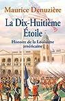 La Dix-Huitième Etoile: Histoire de la Louisiane américaine par Denuzière