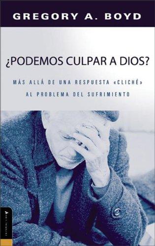 Podemos Culpar A Dios?: Mas Alla de una Respuesta
