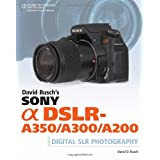 David Busch's Sony Alpha DSLR-A350/A300/A200 Guide (David Busch's Digital Photography Guides)by David Busch