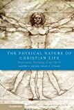 img - for The Physical Nature of Christian Life: Neuroscience, Psychology, and the Church [Hardcover] [2012] 1 Ed. Warren S. Brown, Brad D. Strawn book / textbook / text book