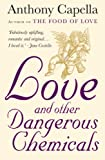 Anthony Capella Love and Other Dangerous Chemicals