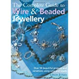 The Complete Guide to Wire and Beaded Jewellery: Over 50 Beautiful Projects Using Wire and Beadsby Linda Jones