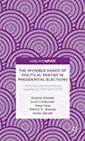 The Invisible Hands of Political Parties in Presidential Elections: Party Activists and Political Aggregation from 2004 to 2012 (Palgrave Pivot)