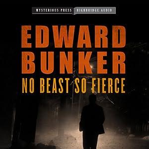 No Beast So Fierce | [Edward Bunker]