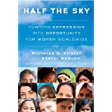 Half the Sky: Turning Oppression into Opportunity for Women Worldwideby Nicholas D. Kristof