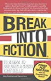 img - for Break into Fiction: 11 Steps to Building a Story That Sells by Buckham, Mary, Snell, Dianna Love (2009) Paperback book / textbook / text book