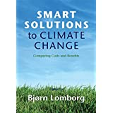 Smart Solutions to Climate Change: Comparing Costs and Benefitsby Bj�rn Lomborg