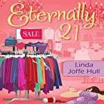 Eternally 21: A Mrs. Frugalicious Shopping Mystery, Book 1 (       UNABRIDGED) by Linda Joffe Hull Narrated by Tavia Gilbert