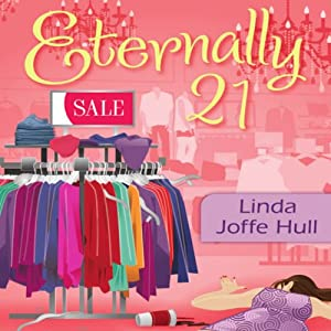 Eternally 21: A Mrs. Frugalicious Shopping Mystery, Book 1 | [Linda Joffe Hull]