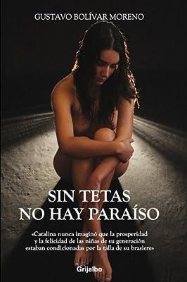 Sin tetas no hay paraíso (Spanish Edition)
