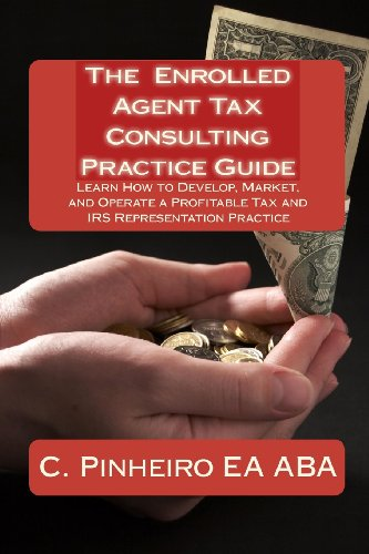 The Enrolled Agent Tax Consulting Practice Guide: