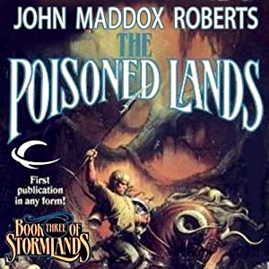 The Poisoned Lands: Stormlands, Book 3 | [John Maddox Roberts]