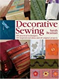 img - for Decorative Sewing: 100 Practical Techniques, 100 Inspirational Ideas and 20 Original Projects book / textbook / text book