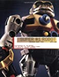Super #1 Robot: Japanese Robot Toys,...