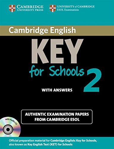 Cambridge english. Key for schools. Student's book. With answers. Con espansione online. Con CD Audio. Per le Scuole superiori: Cambridge English Key ... Answers and Audio CD) (KET Practice Tests)