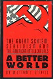A Better World (0671436104) by William L. O'Neill