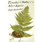 Timothy; or, Notes of an Abject Reptile ~ Verlyn Klinkenborg