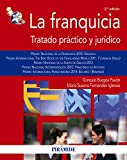 img - for La franquicia / The Franchise: Tratado pr ctico y jur dico / Legal and Practical Agreement (Spanish Edition) book / textbook / text book