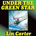 Under the Green Star: Green Star, Book 1 (       UNABRIDGED) by Lin Carter Narrated by Joel Richards