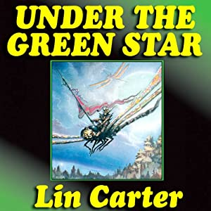 Under the Green Star: Green Star, Book 1 | [Lin Carter]