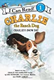 img - for Charlie the Ranch Dog: Charlie's Snow Day (I Can Read Book 1) book / textbook / text book