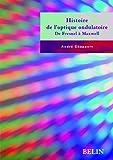 echange, troc André Chappert - Histoire de l'optique ondulatoire : De Fresnel à Maxwell