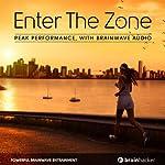 Enter the Zone Session: Peak Performance, with Brainwave Audio | Brain Hacker