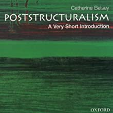 Poststructuralism: A Very Short Introduction Audiobook by Catherine Belsey Narrated by Bernadette Dunne