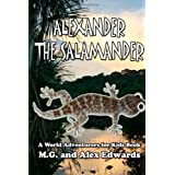 Alexander the Salamander: A World Adventurers for Kids Book: 1di M G Edwards