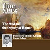 The Modern Scholar: The Iliad and The Odyssey of Homer | [Professor Timothy B. Shutt]