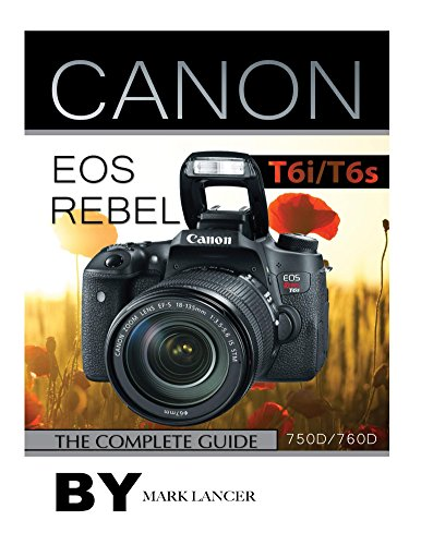 canon-eos-rebel-t6i-t6s-the-complete-guide-750d-760d-english-edition