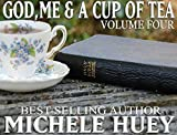 God,Me And A Cup Of Tea - Volume 4