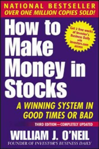 How To Make Money In Stocks: A Winning System in Good Times or Bad, 3rd Edition, William O'Neil
