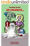 You Know You Are An Engineer... (You Know You Are... Book 3) (English Edition)