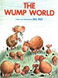 img - for By Bill Peet - The Wump World (3/28/81) book / textbook / text book
