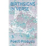 BIRTHSIGNS IN VERSE (POETIC PRODUCTS)by Poetic Products